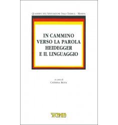 In cammino verso la parola. Heidegger e il linguaggio