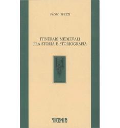 Itinerari medievali fra storia e storiografia